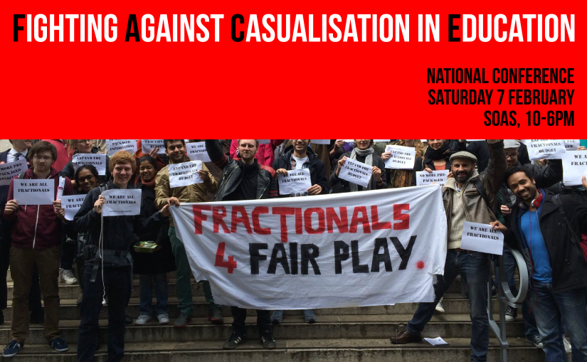 "Over a picture of ""Fractionals for Fair Play campaigners"", a banner in red, black and white, reading ""Fighting Against Casualisation in Education: National Conference - Saturday 7 February - SOAS, 10-6PM"""