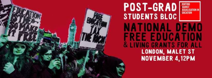 Postgraduate Bloc called for the National Demo, Nov 4th, London.